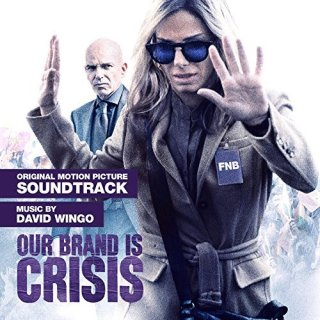Our Brand is Crisis Song - Our Brand is Crisis Music - Our Brand is Crisis Soundtrack - Our Brand is Crisis Score