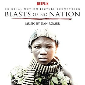 Beasts of No Nation Song - Beasts of No Nation Music - Beasts of No Nation Soundtrack - Beasts of No Nation Score