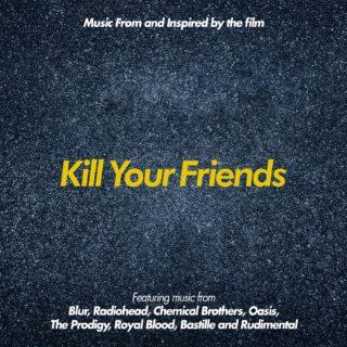 Kill your Friends Canciones - Kill your Friends Música - Kill your Friends Soundtrack - Kill your Friends Banda sonora
