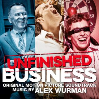 Unfinished Business Song - Unfinished Business Music - Unfinished Business Soundtrack - Unfinished Business Score