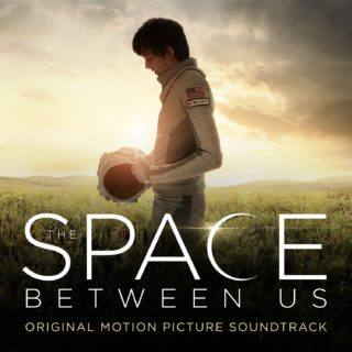 The Space Between Us Song - The Space Between Us Music - The Space Between Us Soundtrack - The Space Between Us Score