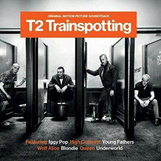 Trainspotting 2 Song - Trainspotting 2 Music - Trainspotting 2 Soundtrack - Trainspotting 2 Score