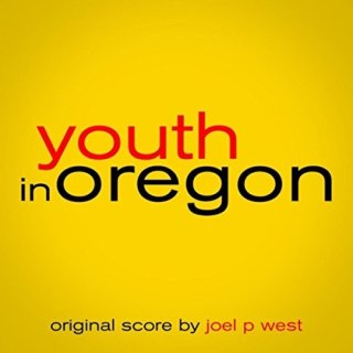 Youth in Oregon Song - Youth in Oregon Music - Youth in Oregon Soundtrack - Youth in Oregon Score