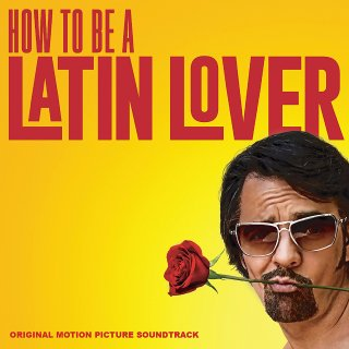 How to be a Latin Lover Song - How to be a Latin Lover Music - How to be a Latin Lover Soundtrack - How to be a Latin Lover Score