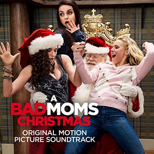 Bad Mom Christmas.A Bad Mom Christmas Movie Song