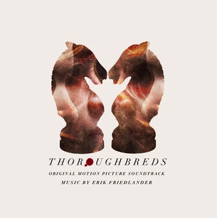 Thoroughbreds Song - Thoroughbreds Music - Thoroughbreds Soundtrack - Thoroughbreds Score