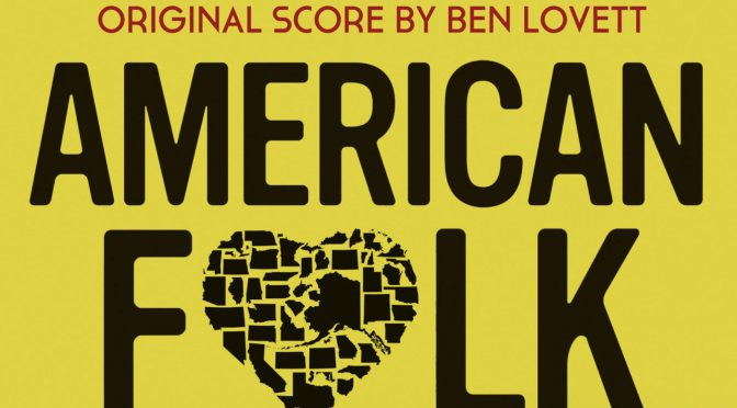 'American Folk' Soundtrack: Review Of The Score By Ben Lovett | Soundtrack Dreams