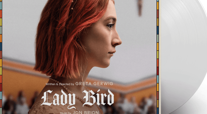 Lakeshore Records Congratulates 'Lady Bird' Film (A24) On 5 Academy Award Nominations!