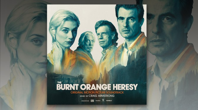 The Burnt Orange Heresy - Craig Armstrong | Music.Film & Varese Sarabande