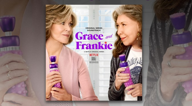 Free Music Fridays: Get 'Grace & Frankie' For Mother's Day Weekend!