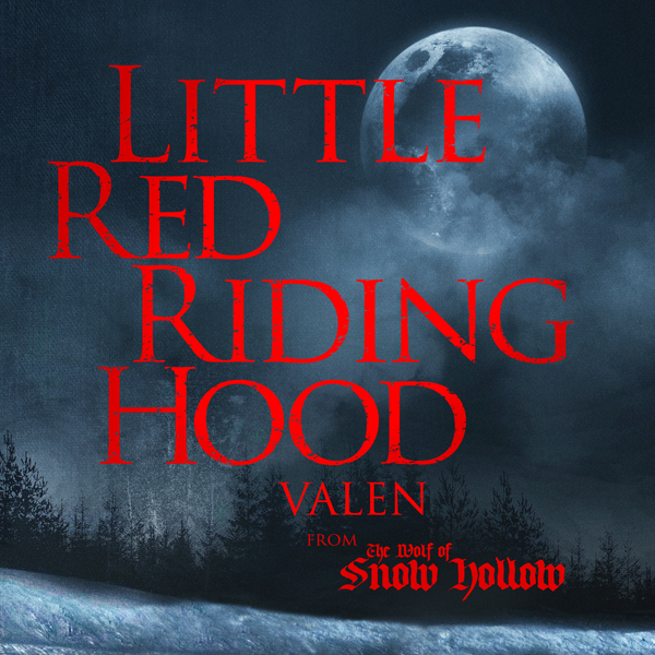 """Little Red Riding Hood"" by Valen from The Wolf of Snow Hollow"