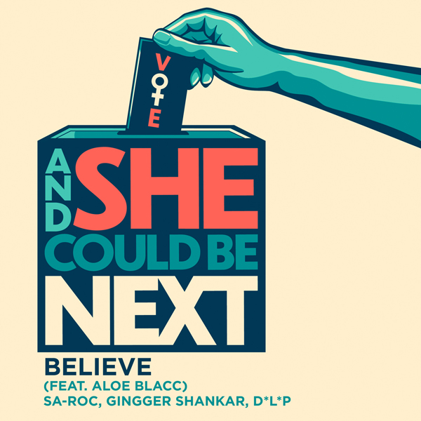 Sa-Roc, Gingger Shankar, D*L*P - Believe (Feat. Aloe Blacc)[From And She Could Be Next]]