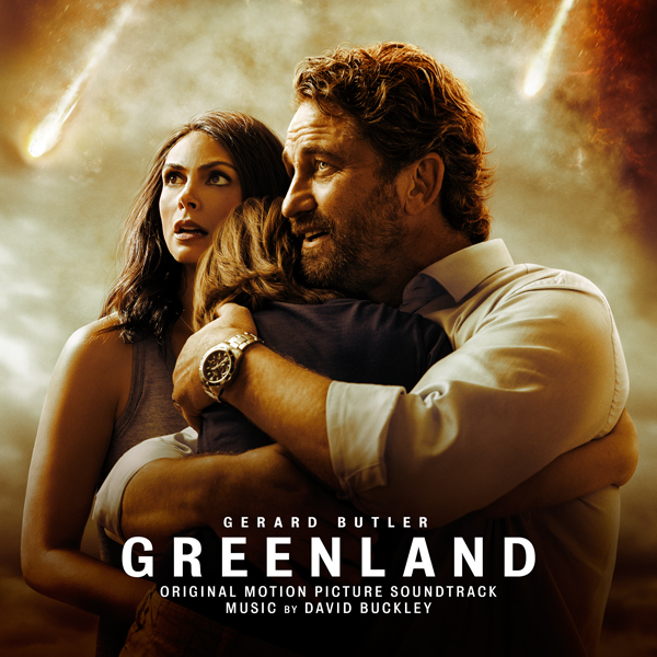 Greenland (Original Motion Picture Soundtrack) - David Buckley | Music.Film & Varese Sarabande