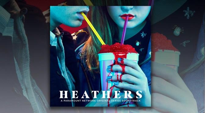 Free Music Fridays: Heathers Various Artists Soundtrack
