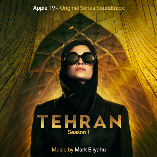 Tehran Season 1 (Apple TV+ Original Series Soundtrack)