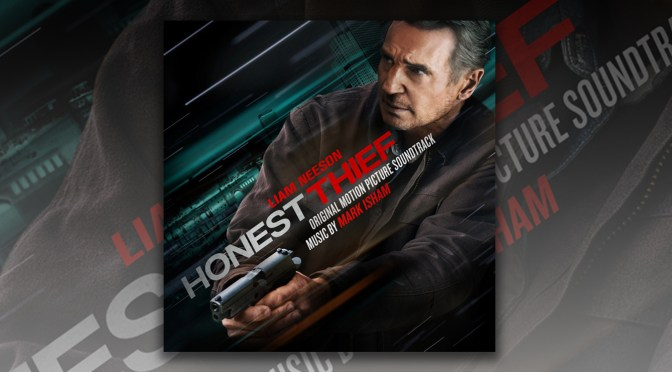 Liam Neeson Is The 'Honest Thief' – In Theaters Now, Score By Mark Isham!