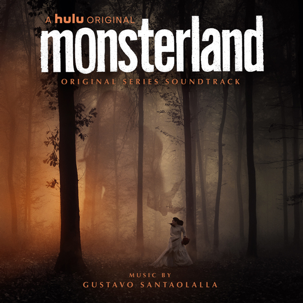 Monsterland - Gustavo Santaolalla | Lakeshore Records