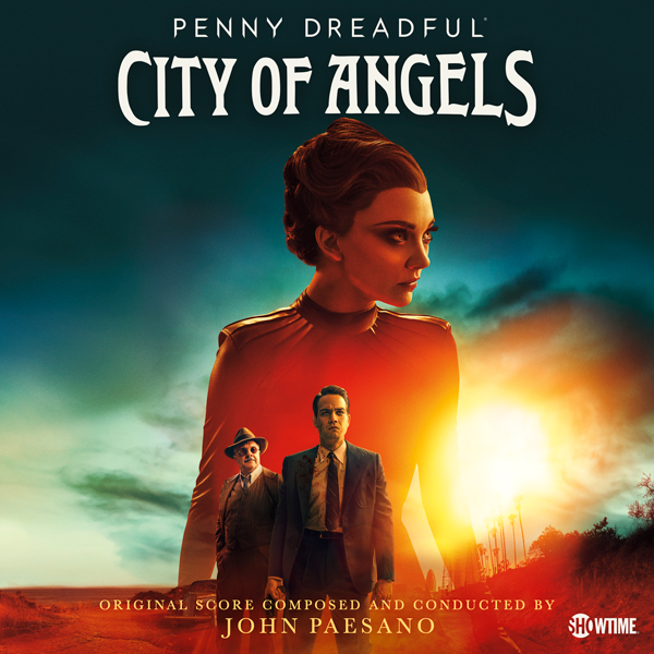 Penny Dreadful: City of Angels - John Paesano | Lakeshore Records