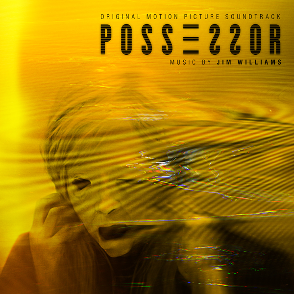 Possessor Original Motion Picture Soundtrack - Jim Williams