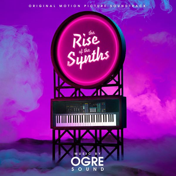 The Rise of the Synths - OGRE Sound | Lakeshore Records