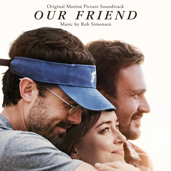 Our Friend (Original Motion Picture Soundtrack) - Rob Simonsen | Lakeshore Records