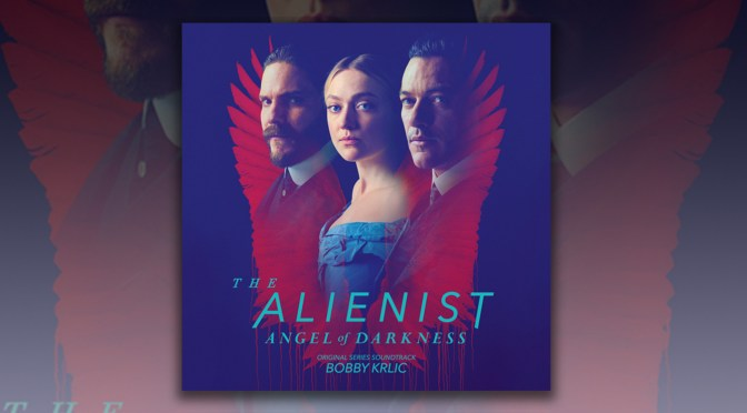 The Alienist: Angel of Darkness Score By Bobby Krlic Makes Digital Debut!