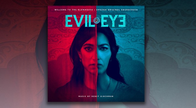 Ronit Kirchman's Award Winning Welcome To The Blumhouse: Evil Eye Score Debuts Digitally!