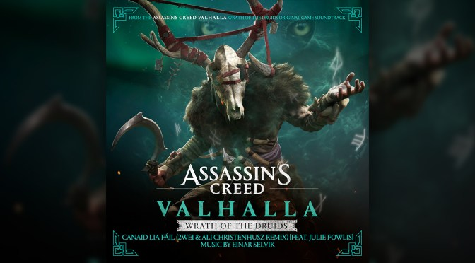 Assassin's Creed Valhalla: Wrath of Druids Remix Single Releases Digitally!