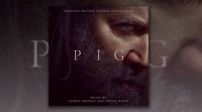Pig: Alexis Grapsas & Philip Klein Releases Score To The New York Times Critic's Pick Film!