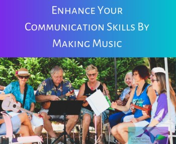 Improve your communication by making music with others