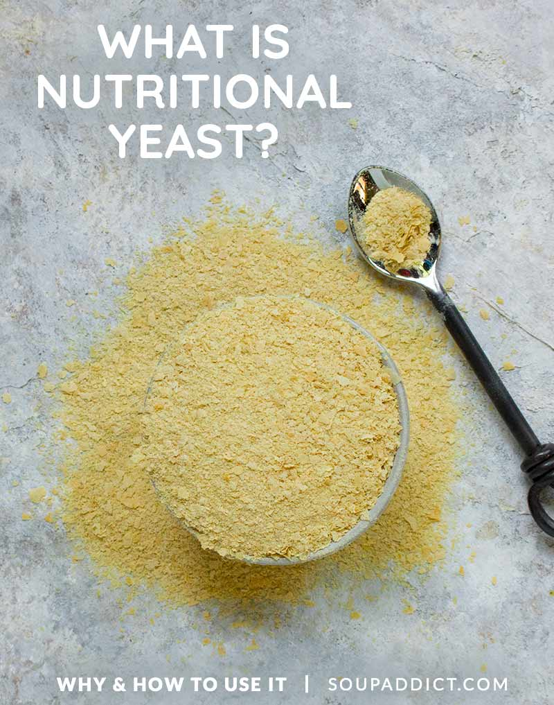 What is Nutritional Yeast? The Ultimate Guide at SoupAddict.com