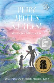 Céití recommends PERRY ANGEL'S SUITCASE by Glenda Millard, ill. Stephen Michael King.