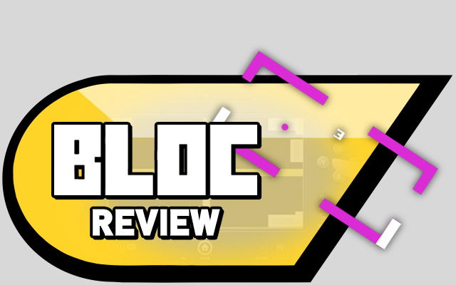 Bloc Review