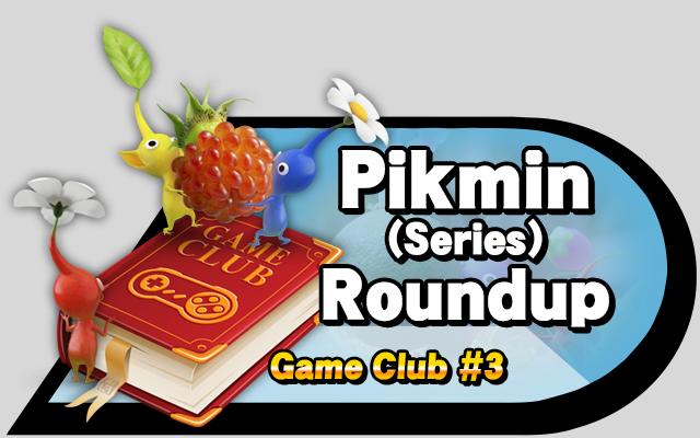 Game Club 3 Roundup Pikmin Source Gaming