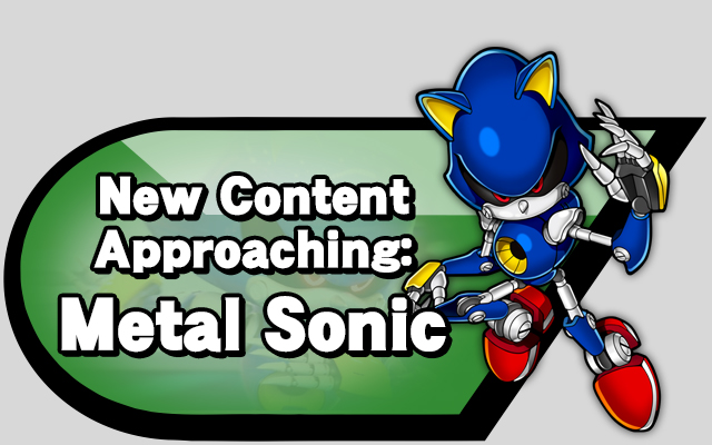 New Content Approaching: Metal Sonic