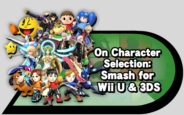 On Character Selection Super Smash Bros For Wii U 3DS Source Gaming