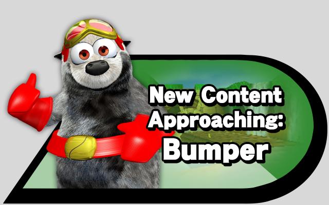 New Content Approaching: Bumper