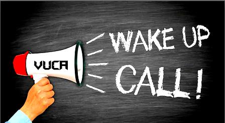 Vuca wakeup call