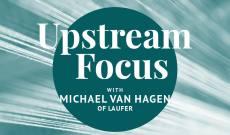 Upstream Focus: Laufer's Michael Van Hagen on China Trade, Collaboration & Contingency Plans