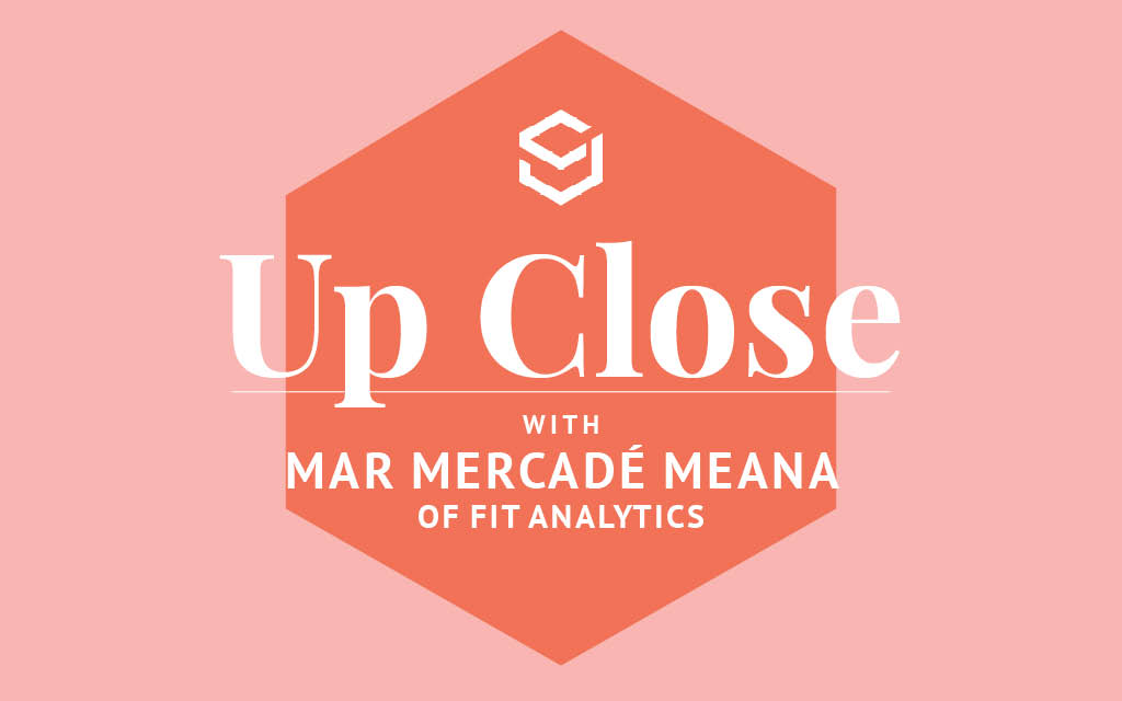 Up Close: In Conversation with Mar Mercadé Meana of Fit Analytics