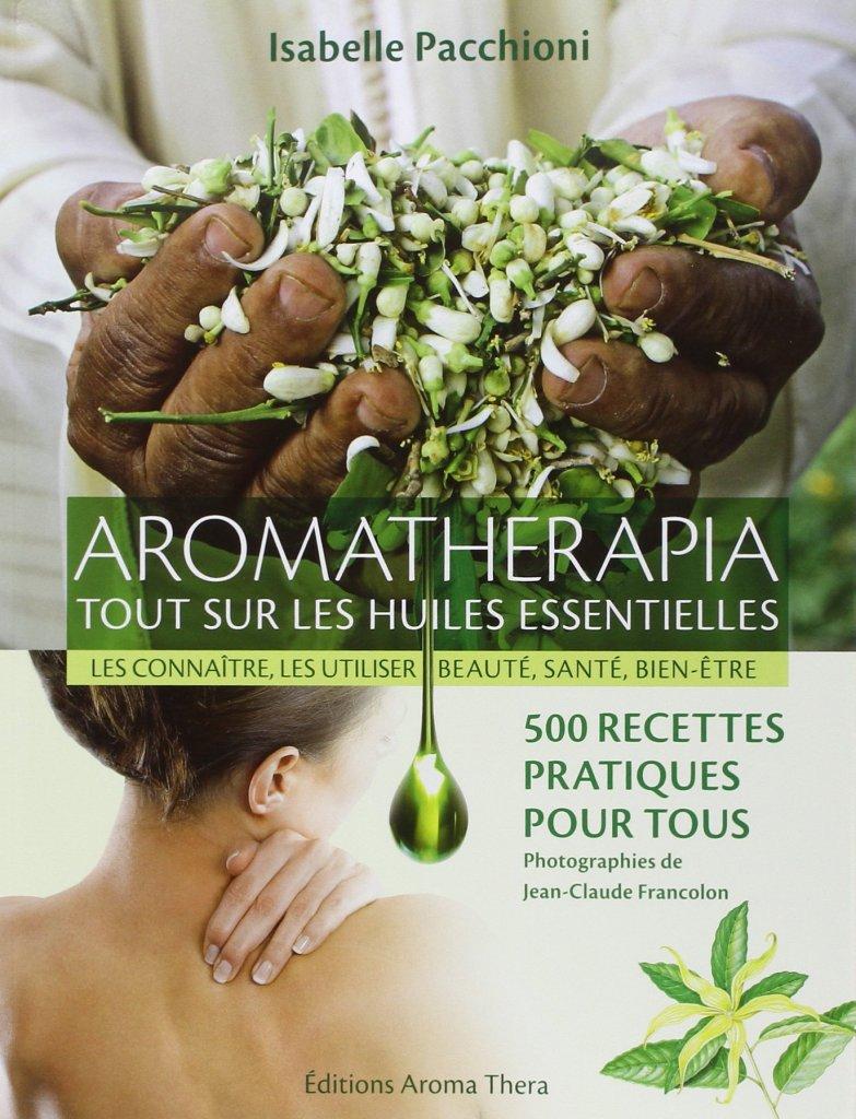 Recto du livre Aromatherapia, tout sur les huiles essentielles