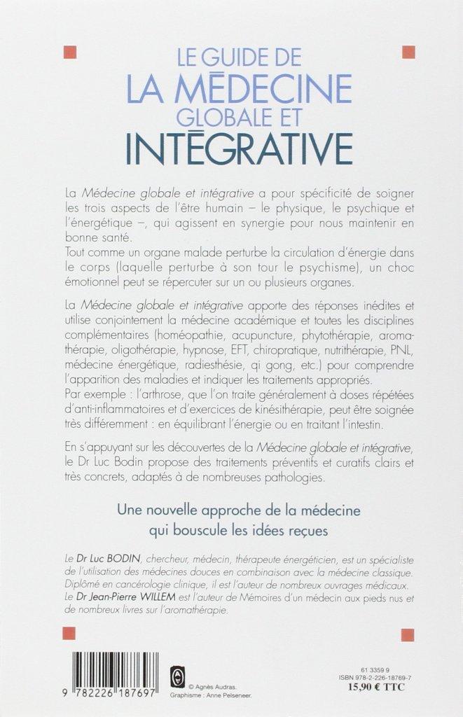 Le Guide de la médecine globale et intégrative: Toutes les médecines qui vont changer votre vie