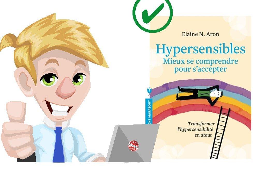 Hypersensibles – Mieux se comprendre pour s'accepter de Elaine N. Aron