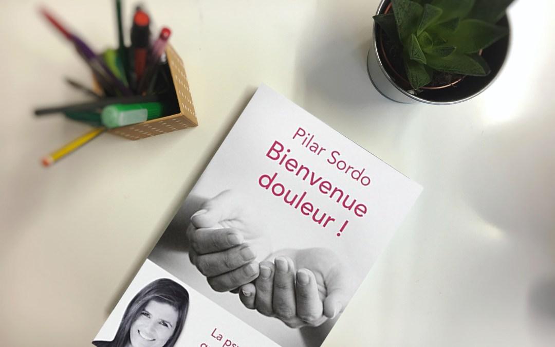 Bienvenue douleur ! De Pilar Sordo