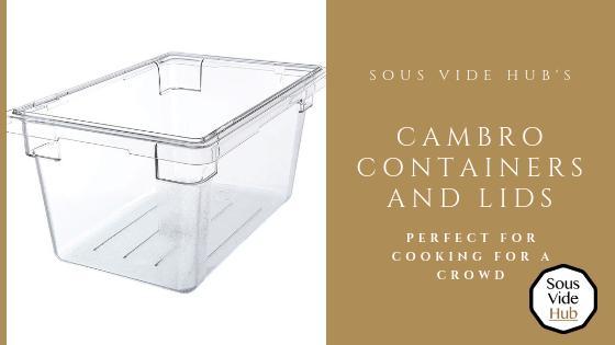 Cambro sous vide containers and lids round up
