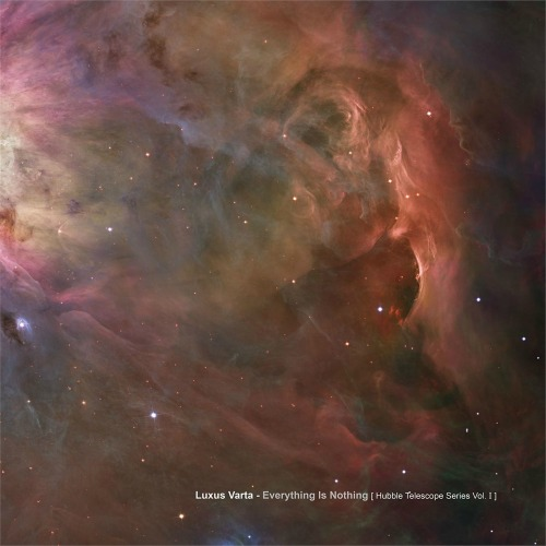 Luxus Varta – 'Everything Is Nothing [Hubble Telescope Vol. I]' (2015)