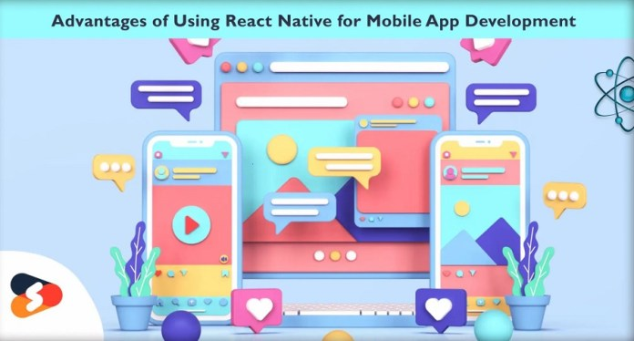 Advantages Of Using React Native For Mobile App Development