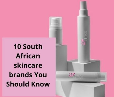 10 South African skincare brands You Should Know
