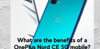What are the benefits of a OnePlus Nord CE 5G mobile?