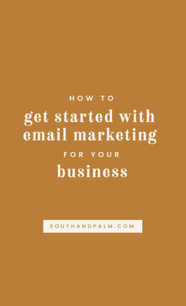 Learn how to get started with email marketing for your business on the South and Palm Blog | 3 steps to get started with email marketing, plus we share our all time favorite email marketing tool #emailmarketing #emailmarketingtips #gettingstarted